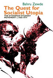 The Quest for Socialist Utopia: the Ethiopian Student Movement book cover